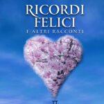 """Il   primo libro  di Giuseppina Amato: """"Ricordi felici e altri racconti"""""""